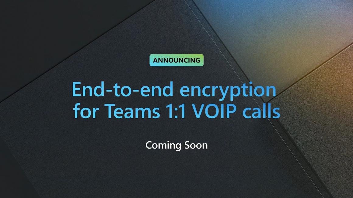 Microsoft Teams gets end-to-end encryption